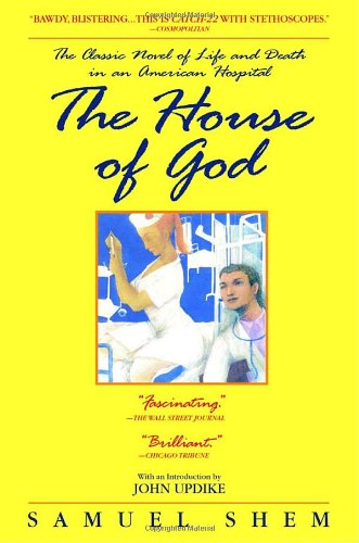 9780385337380: The House of God: The Classic Novel of Life and Death in an American Hospital