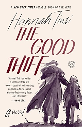The Good Thief: A Novel: Hannah Tinti