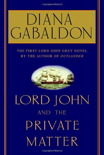 9780385337472: Lord John and the Private Matter (Lord John Grey Novels)