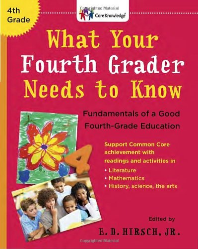 9780385337656: What Your Fourth Grader Needs To Know: Fundamentals Of A Good Fourth-Grade Education