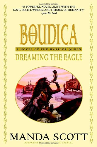 9780385337731: Dreaming the Eagle: A Novel of Boudica, the Warrior Queen (Boudica Trilogy)