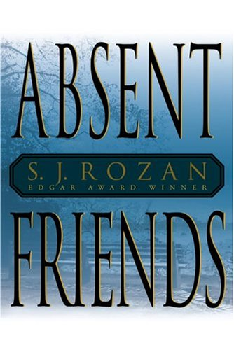 ABSENT FRIENDS (SIGNED): Rozan, S. J.