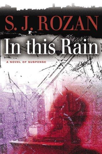 IN THE RAIN: A Novel of Suspense: Rozan, S. J.