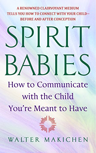 9780385338127: Spirit Babies: How to Communicate with the Child You're Meant to Have