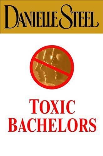 9780385338271: Toxic Bachelors (1st Edition)