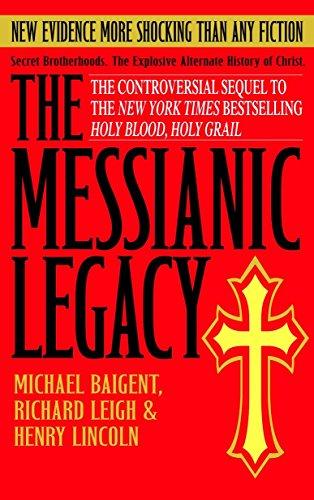 9780385338462: The Messianic Legacy: Secret Brotherhoods. The Explosive Alternate History of Christ