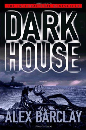 Darkhouse: Alex Barclay