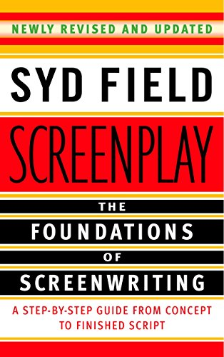 9780385339032: Screenplay: The Foundations of Screenwriting: A Step-by-Step Guide from Concept to finished Script