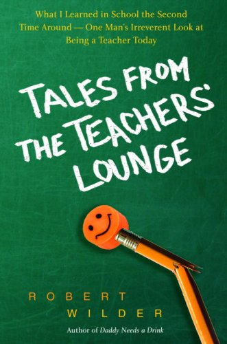 9780385339278: Tales from the Teachers' Lounge: An Irreverent View of What It Really Means To Be a Teacher Today