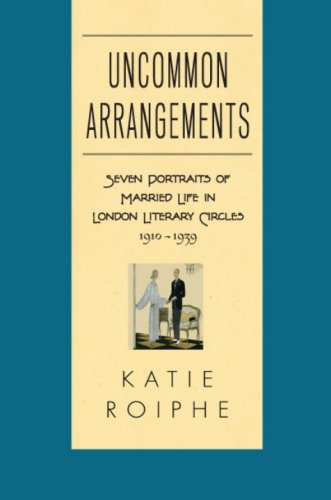 9780385339377: Uncommon Arrangements: Seven Portraits of Married Life in London Literary Circles 1910-1939