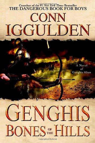 9780385339537: Genghis: Bones of the Hills (The Conqueror Series)