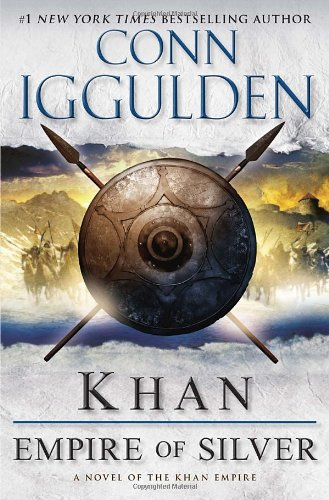 9780385339544: Khan: Empire of Silver: A Novel of the Khan Empire (The Conqueror Series)