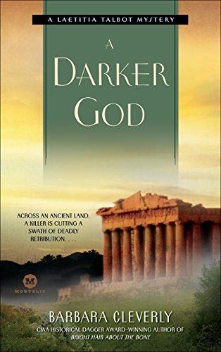 A Darker God: A Laetitia Talbot Mystery (William Monk): Barbara Cleverly