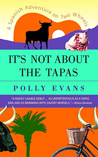 9780385339926: It's Not About the Tapas: A Spanish Adventure on Two Wheels