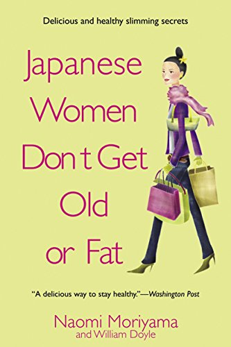9780385339988: Japanese Women Don't Get Old or Fat: Secrets of My Mother's Tokyo Kitchen