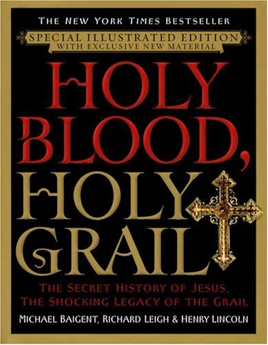 9780385340014: Holy Blood, Holy Grail Illustrated Edition: The Secret History of Jesus, the Shocking Legacy of the Grail