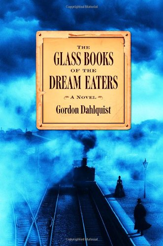 The Glass Books of the Dream Eaters: Dahlquist, Gordon