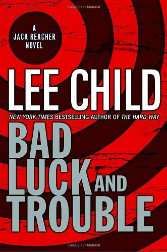 Bad Luck and Trouble: Lee Child