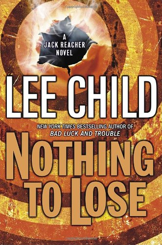 Nothing to Lose: A Reacher Novel