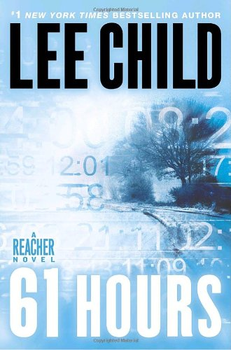 61 Hours ***SIGNED***: Lee Child