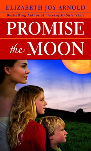 Promise the Moon: Arnold, Elizabeth Joy