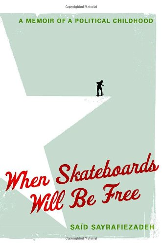 9780385340687: When Skateboards Will Be Free: A Memoir of a Political Childhood
