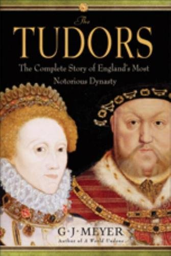 9780385340762: The Tudors: The Complete Story of England's Most Notorious Dynasty
