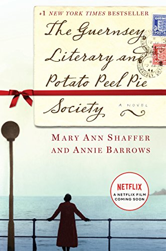 The Guernsey Literary and Potato Peel Pie: Shaffer, Mary Ann