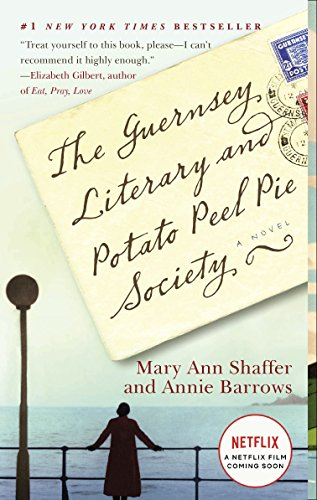 The Guernsey Literary and Potato Peel Pie: Shaffer, Mary Ann,