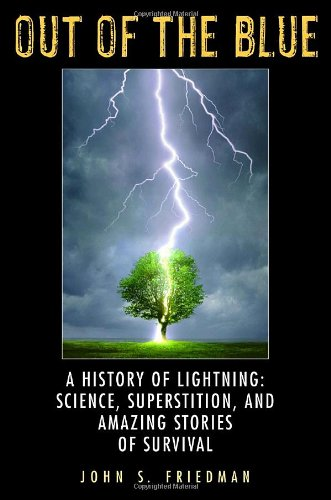 9780385341158: Out Of The Blue: The History of Lightning: Science, Superstition, and Amazing Stories of Survival