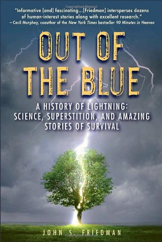 9780385341165: Out of the Blue: A History of Lightning: Science, Superstition, and Amazing Stories of Survival