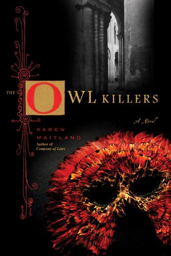 The Owl Killers: A Novel: Maitland, Karen
