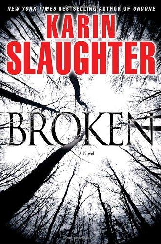 Broken, A Novel: Slaughter, Karin