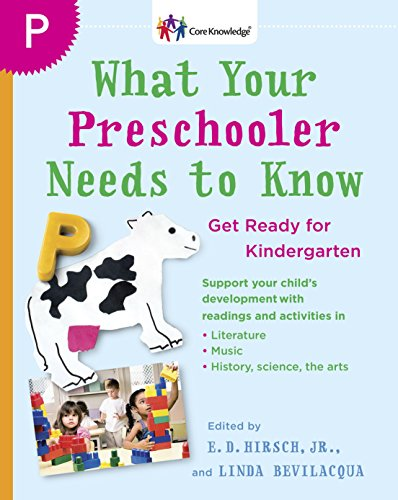 9780385341981: What Your Preschooler Needs to Know: Get Ready for Kindergarten (The Core Knowledge Series)