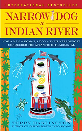 9780385342094: Narrow Dog to Indian River: How a Man, a Woman, a Dog & Their Narrowboat Conquered the Atlantic Intracoastal