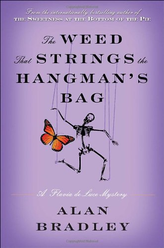 The Weed That Strings the Hangman's Bag (SIGNED) A Flavia de Luce Mystery: Bradley, Alan