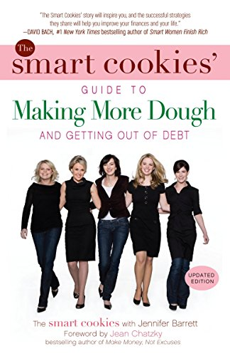 The Smart Cookies Guide To Making More Dough And Getting Out Of Debt