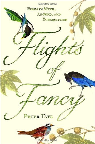 9780385342483: Flights of Fancy: Birds in Myth, Legend, and Superstition