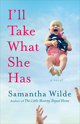 9780385342674: I'll Take What She Has: A Novel