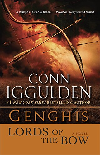 9780385342797: Genghis: Lords of the Bow: A Novel (The Khan Dynasty)