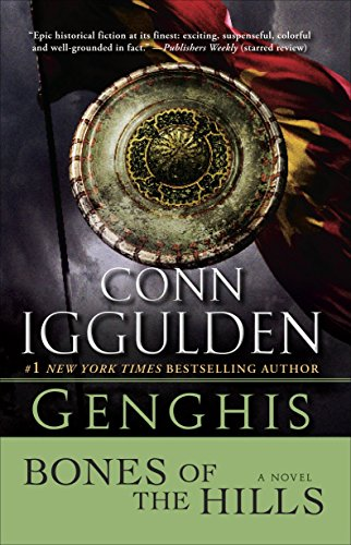 9780385342803: Genghis: Bones of the Hills (The Conqueror Series)