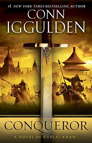 9780385343060: Conqueror: A Novel of Kublai Khan (The Khan Dynasty)