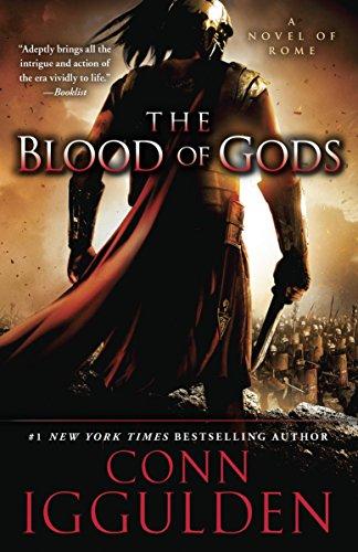The Blood of Gods: A Novel of Rome (Emperor): Iggulden, Conn
