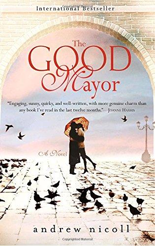 9780385343121: The Good Mayor: A Novel