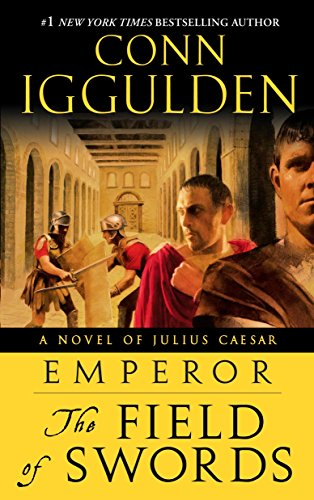 9780385343428: The Field of Swords (The Emperor Series)