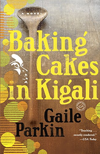 9780385343442: Baking Cakes in Kigali: A Novel