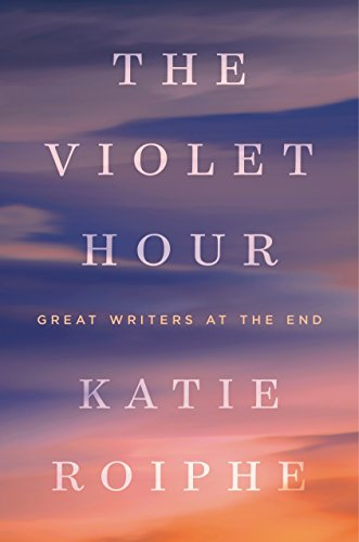 9780385343596: The Violet Hour: Great Writers at the End