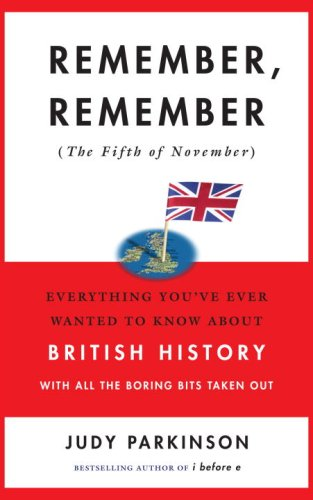 9780385343640: Remember, Remember (The Fifth of November): Everything You've Ever Wanted to Know about British History with All the Boring Bits Taken Out