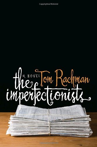 9780385343664: The Imperfectionists: A Novel