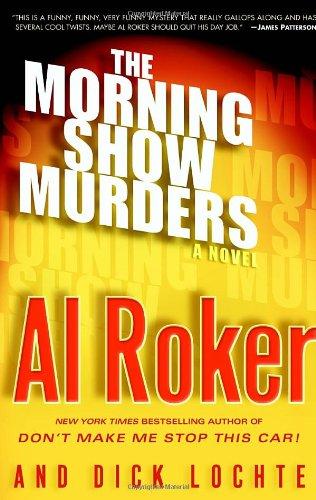 The Morning Show Murders: A Novel (Billy: Al Roker, Dick